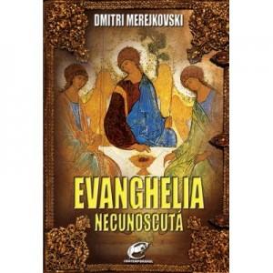 Evanghelia necunoscuta - Dmitri Merejkovski