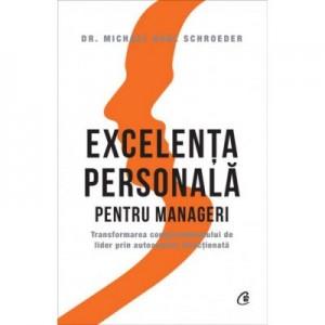 Excelenta personala pentru manageri - Dr. Michael Karl Schroeder