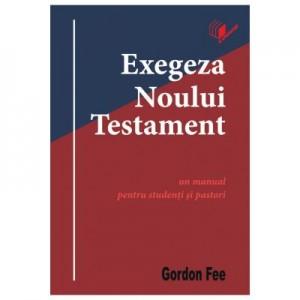 Exegeza Noului Testament - Gordon D. Fee