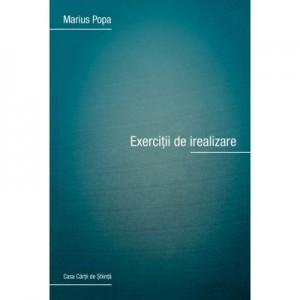 Exercitii de irealizare - Marius Popa