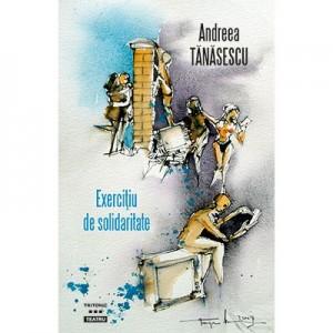 Exercitiu de solidaritate - Andreea Tanasescu