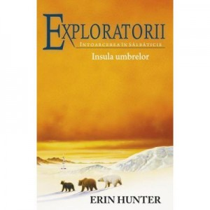 Exploratorii Vol. 7: Insula umbrelor - Erin Hunter