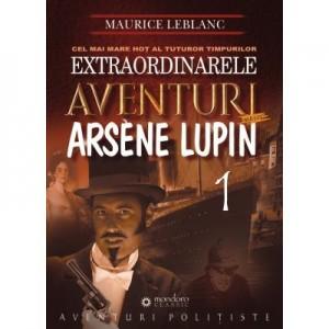 Extraordinarele aventuri ale lui Arsene Lupin - Maurice Leblanc