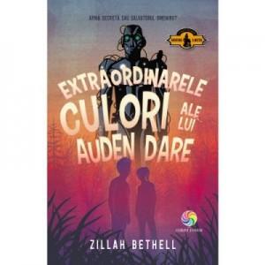 Extraordinarele culori ale lui Auden Dare - Zillah Bethell