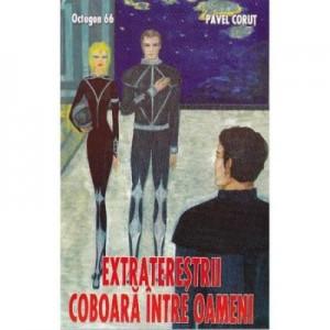 Extraterestrii coboara intre oameni - Pavel Corut