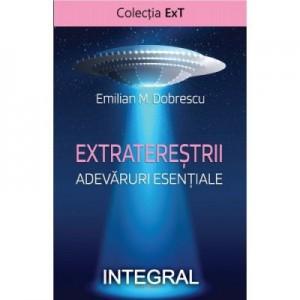 Extraterestrii. Adevaruri esentiale - Emilian M. Dobrescu