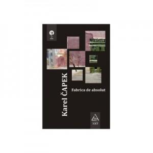 Fabrica de absolut - Karel Capek