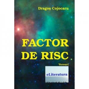 Factor de risc - Dragos Cojocaru