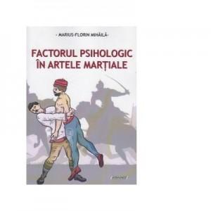 Factorul psihologic in artele martiale - Marius Florian Mihaila