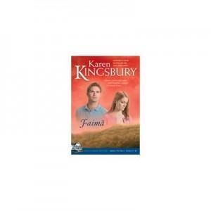 Faima. (Saga Familiei Baxter - Seria Intaiul nascut - Cartea 1) - Karen Kingsbury