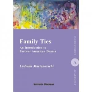 Family Ties. An Introduction to Postwar American Drama - Ludmila Martinovshi