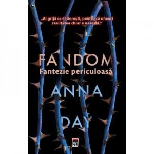 Fandom. Fantezie periculoasa - Anna Day