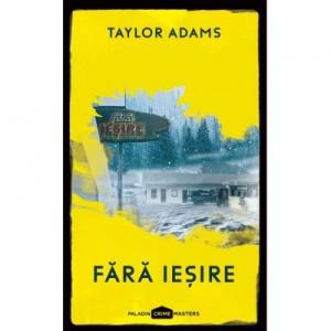 Fara iesire - Taylor Adams