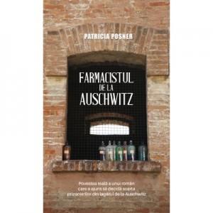 Farmacistul de la Auschwitz - Patricia Posner