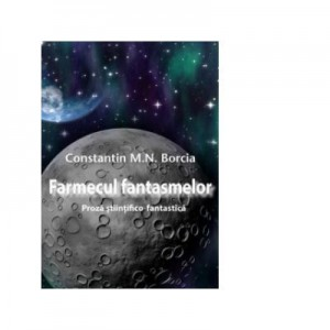Farmecul fantasmelor - Constatin M. N. Borcia