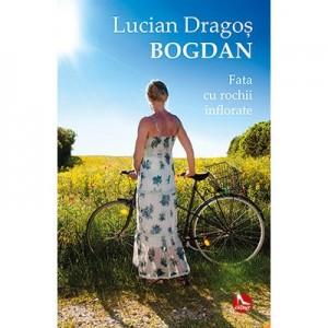 Fata cu rochii inflorate - Lucian Dragos Bogdan