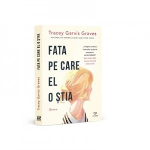 Fata pe care el o stia - Tracey Garvis Graves