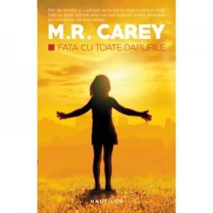 Fata cu toate darurile - M. R. Carey