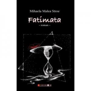 Fatimata - Editia a II-a - Mihaela MALEA STROE