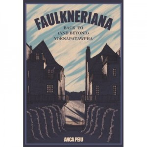 Faulkneriana: Back to (and Beyond) Yoknapatawpha - Anca Peiu