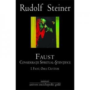 FAUST CONSIDERATII SPIRITUAL STIINTIFICE VOL. I SI II (RUDOLF STEINER)