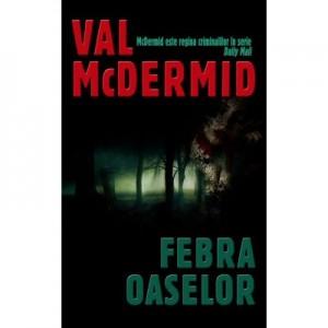 Febra oaselor - Val McDermid