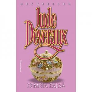 Femeia falsa - Jude Deveraux