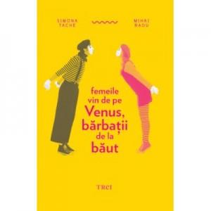 Femeile vin de pe Venus, barbatii de la baut - Simona Tache