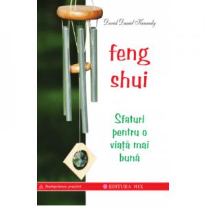 Feng Shui. Sfaturi pentru o viață mai bună - David Daniel Kennedy
