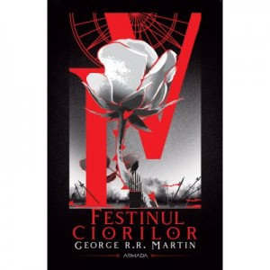 Festinul ciorilor (Seria Cantec de gheata si foc, partea a IV-a, ed. 2020) - George R. R. Martin