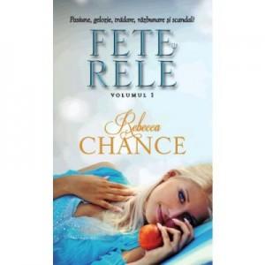 Fete rele, volumul 1 - Rebecca Chance