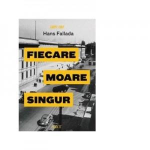 Fiecare moare singur - Hans Fallada