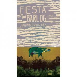 Fiesta in barlog. Editia a II-a - Juan Pablo Villalobos