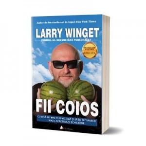 Fii coios. Editia 2 - Larry Winget