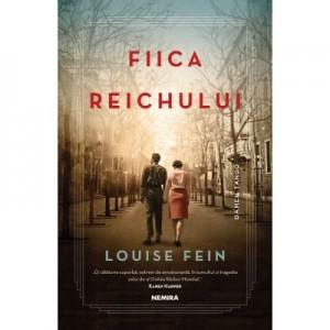 Fiica Reichului - Louise Fein