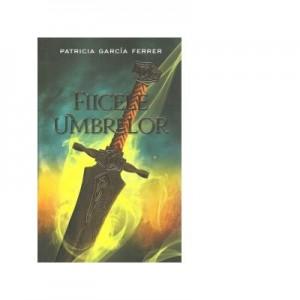 Fiicele umbrelor - Patricia Garcia Ferrer