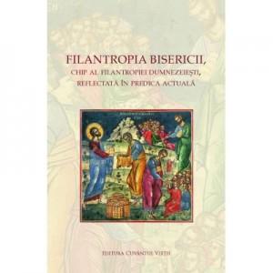 Filantropia Bisericii, chip al filantropiei dumnezeiesti, reflectata in predica actuala