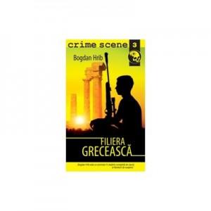 Filiera greceasca (crime scene 3) - Bogdan Hrib
