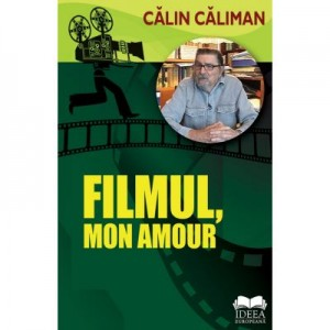 Filmul, mon amour - Calin Caliman