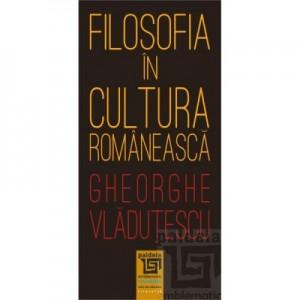 Filosofia in cultura romaneasca - Gheorghe Vladutescu
