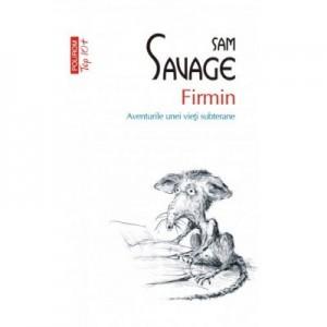 Firmin. Aventurile unei vieti subterane - Sam Savage