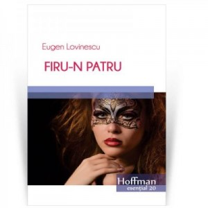 Firu-n patru - Eugen Lovinescu