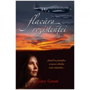 Flacara rezistentei - Tracy Groot