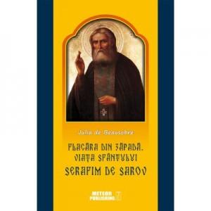 Flacara din zapada. Viața Sfantului Serafim de Sarov - Julia de Beausobre