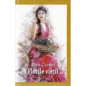 Florile vietii - Rina Ziamni