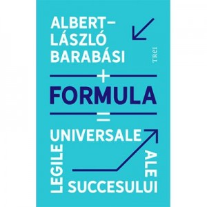 Formula. Legile universale ale succesului - Albert-Laszlo Barabasi