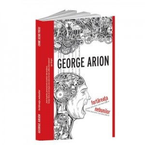 Fortareata nebunilor - George Arion