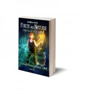 Forte ale Naturii - Volum 2 - Mrejele Focului - Daniela Faur