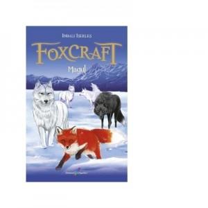 Foxcraft. Cartea a III-a: Magul - Inbali Iserles