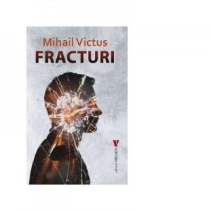 Fracturi - Mihail Victus